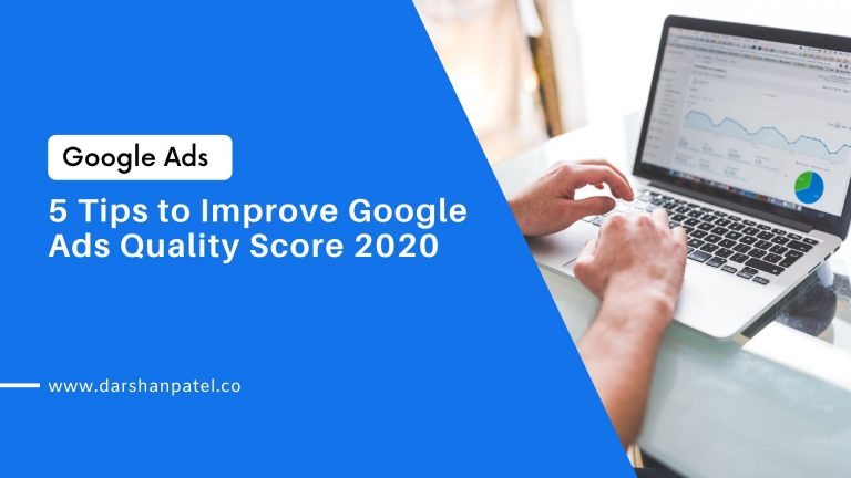 5 Tips to Improve Google Ads Quality Score 2020